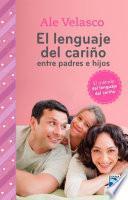 Libro de El Lenguaje Del Cariño Entre Padres E Hijos