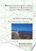 Libro de Recursos, Potencialidades Y Modelos Turísticos En El Baixo Alentejo, Algarve Y Provincia De Huelva