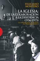 Libro de La Iglesia: De La Colaboración A La Disidencia (1956 1975)