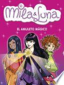 Libro de El Amuleto Mágico (mila & Luna 3)