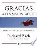 Libro de Gracias A Tus Malos Padres