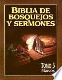 Libro de Biblia De Bosquejos Y Sermones: Marcos