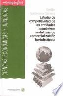 Libro de Estudio De Competitividad De Las Entidades Asociativas Andaluzas De Comercialización Hortofrutícola