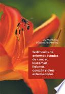 Libro de Testimonios De Enfermos Curados De Cáncer Leucemias Linfomas Corazón Y Otras Enfermedades