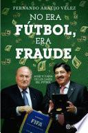 Libro de No Era Fútbol, Era Fraude