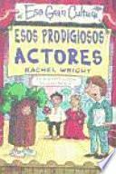 Libro de Esos Prodigiosos Actores