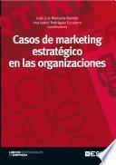Libro de Casos De Marketing Estratégico En Las Organizaciones