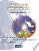 Libro de Xv Censo Industrial. Censos Económicos 1999. Industrias Manufactureras Subsector 39. Otras Industrias Manufactureras. Tabulados Básicos