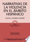 Libro de Narrativas De La Violencia En El ámbito Hispánico. Guerra, Sociedad Y Familia