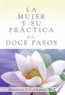 Libro de La Mujer Y Su Practica De Los Doce Pasos (a Woman S Way Through The Twelve Steps