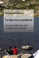 Libro de Tu Hijo No Es Perfecto