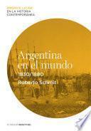 Libro de Argentina En El Mundo (1830 1880)