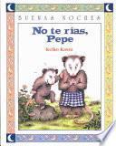 Libro de No Te Rías, Pepe