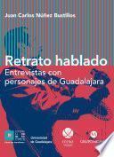 Libro de Retrato Hablado Entrevistas Con Personajes De Guadalajara