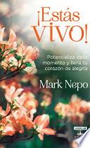 Libro de ¡estas Vivo! Potencializa Cada Momento Y Llena Tu Corazón De Alegría