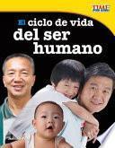 Libro de El Ciclo De Vida Del Ser Humano (the Human Life Cycle)