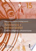 Libro de Resistencia Y Territorialidad: Culturas Indígenas Y Afroamericanas (ebook)