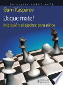 Libro de ¡jaque Mate! Iniciación Al Ajedrez Para Niños