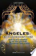 Libro de Ángeles Y Extraterrestres