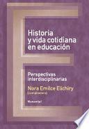 Libro de Historia Y Vida Cotidiana En Educación