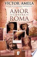 Libro de Amor Contra Roma