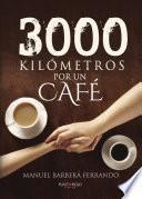 Libro de 3000 Kilómetros Por Un Café