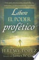Libro de Libere El Poder Profetico