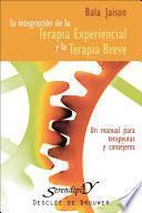 Libro de Integración De La Terapia Experiencial Y La Terapia Breve