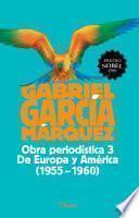 Libro de Obra Periodística 3. De Europa Y América (1955 1960)