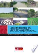 Libro de La Región Agrícola Del Norte De Tamaulipas (mexico)