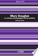 Libro de Mary Douglas. La Mirada Antropològica D Una Catòlica