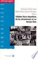 Libro de Hábitos Físico Deportivos De Los Almerienses En Su Tiempo Libre