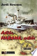 Libro de Adios, Habana, Adios