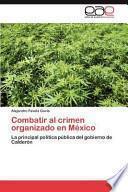 Libro de Combatir Al Crimen Organizado En México