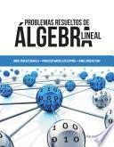 Libro de Problemas Resueltos De álgebra Lineal