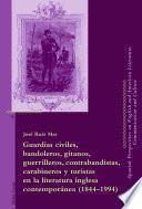 Libro de Guardias Civiles, Bandoleros, Gitanos, Guerrilleros, Contrabandistas, Carabineros Y Turistas En La Literatura Inglesa Contemporánea (1844 1994)