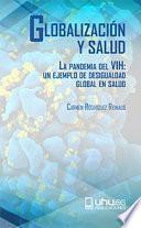 Libro de GlobalizaciÓn Y Salud. La Pandemia Del Vih