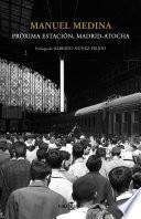 Libro de Próxima Estación, Madrid Atocha
