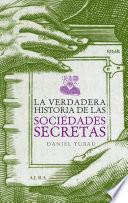 Libro de La Verdadera Historia De Las Sociedades Secretas