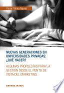 Libro de Nuevas Generaciones En Universidades Privadas: ¿qué Hacer?