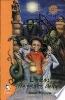 Libro de El Miedo Me Pela Los Dientes/ The Fear Peel My Teeth