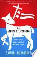 Libro de La Agenda Del Cordero: Por Que Jesus Le Llama A Una Vida De Rectitud Y Justicia = The Lamb S Agenda