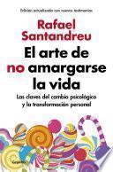 Libro de El Arte De No Amargarse La Vida (edición Ampliada Y Actualizada)