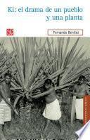 Libro de Ki: El Drama De Un Pueblo Y De Una Planta