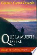 Libro de Que La Muerte Espere