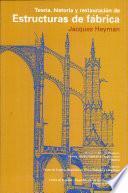 Libro de Teoría, Historia Y Restauración De Estructuras De Fábrica