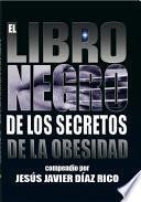 Libro de El Libro Negro De Los Secretos De La Obesidad
