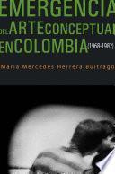 Libro de Emergencia Del Arte Conceptual En Colombia (1968 1982)