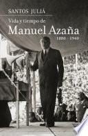 Libro de Vida Y Tiempo De Manuel Azaña. Biografía