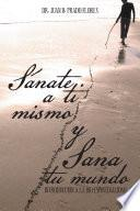 Libro de SÁnate A Ti Mismo Y Sana Tu Mundo